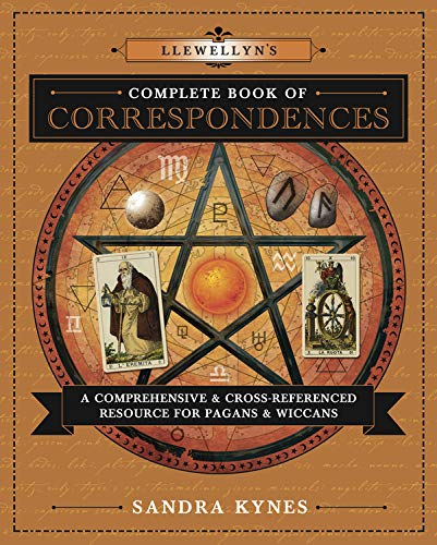 Llewellyn's Complete Book of Correspondences: A Comprehensive & Cross-Referenced Resource for Pagans & Wiccans (Llewellyn's Complete Book Series, 4)
