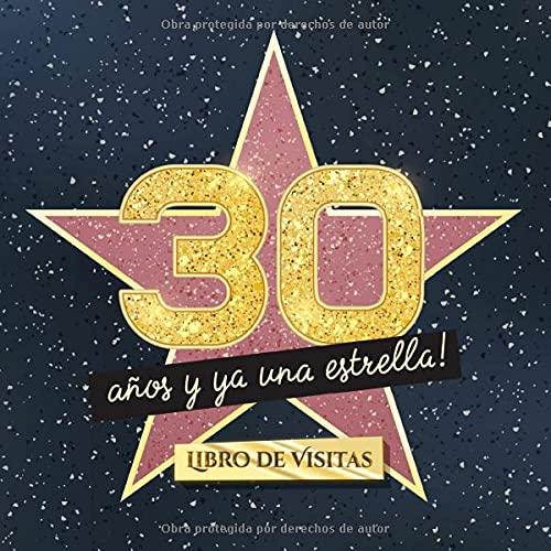 30 años y ya una estrella: Libro de visitas para el 30 cumpleaños - Regalos originales para mujer 30 años - Decoración de fiestas - Libro de firmas para felicitaciones y fotos de los invitados
