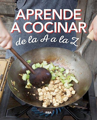 Aprende a cocinar de la A a la Z (PRÁCTICA)