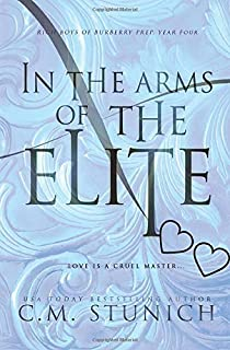 In the Arms of the Elite: A High School Bully Romance (Rich Boys of Burberry Prep)