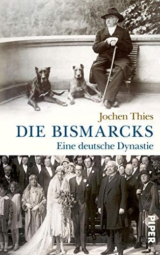 Die Bismarcks: Eine deutsche Dynastie (German Edition)