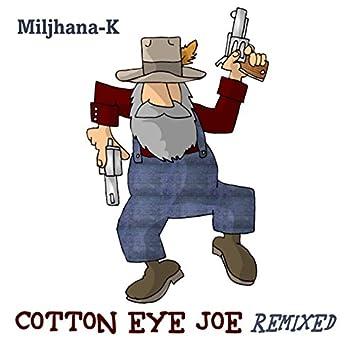 Cotton Eye Joe (Remixed)