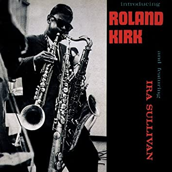Introducing Roland Kirk (Remastered)