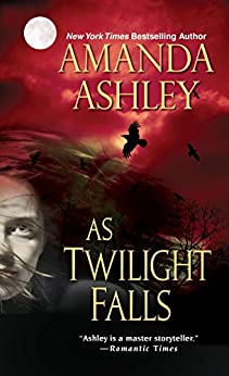 As Twilight Falls (Morgan's Creek Book 1) by [Amanda Ashley]