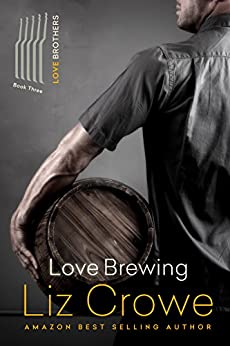 Love Brewing: The Love Brothers by [Liz Crowe]