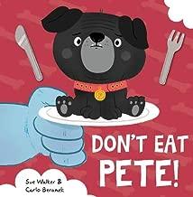 don t eat pete