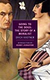 Going to the Dogs: The Story of a Moralist (New York Review Books Classics)