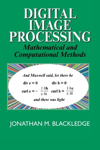 Compare Textbook Prices for Digital Image Processing: Mathematical and Computational Methods Woodhead Publishing Series in Electronic and Optical Materials  ISBN 9781898563495 by Blackledge, J M