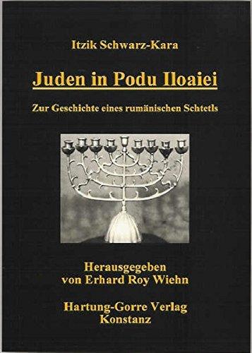 Juden in Podu Iloaiei: Zur Geschichte eines rumänischen Schtetls