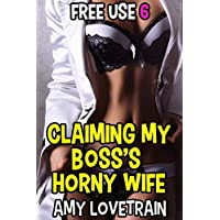 Claiming My Boss's Horny Wife (Free Use Book 6) (English Edition)