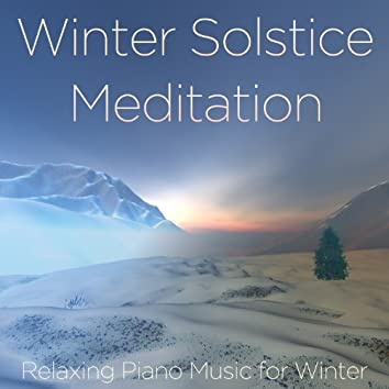Winter Solstice Meditation: Relaxing Piano Music for Winter