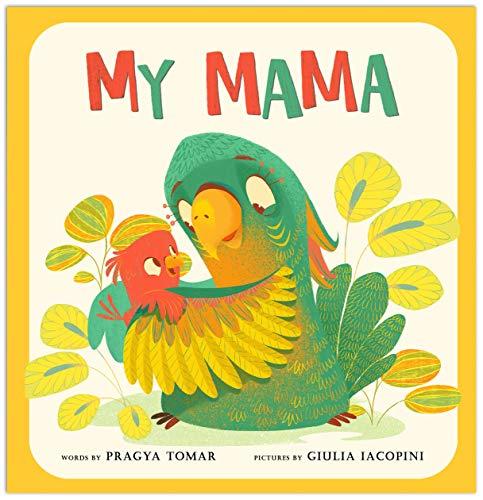 My Mama by [Pragya Tomar, Giulia Iacopini]