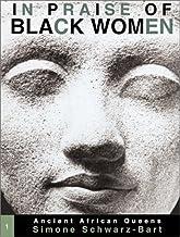 In Praise of Black Women, Volume 1: Ancient African Queens