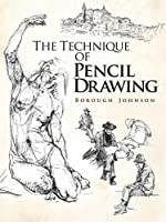 The Technique of Pencil Drawing (Dover Art Instruction)