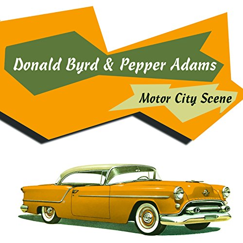 Donald Byrd & Pepper Adams: Motor City Scene