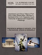 Assiniboine and Sioux Tribes of Fort Peck Indian Reservation, Montana v. Nordwick (R.E.) U.S. Supreme Court Transcript of Record with Supporting Pleadings