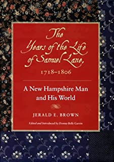 The Years of the Life of Samuel Lane, 1718–1806: A New Hampshire Man and His World