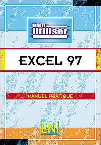 Excel 97 : Microsof (Bien Utiliser)