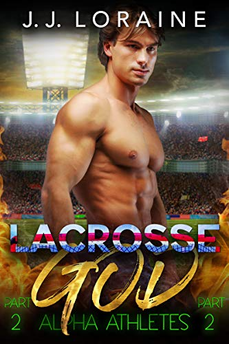 Lacrosse God: A Curvy Second Act (Alpha Athletes & BBW) (English Edition)