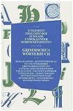 UNGEMEIN EIGENSINNIGE AUSWAHL UNBEKANNTER WORTSCHÖNHEITEN AUS DEM GRIMMSCHEN WÖRTERBUCH: Eine Blütenlese aus dem Grimmschen Wörterbuch