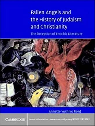 Fallen Angels and the History of Judaism and Christianity: The Reception of Enochic Literature (English Edition)