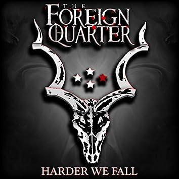 Harder We Fall