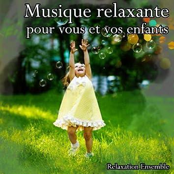 Musique relaxante pour vous et vos enfants