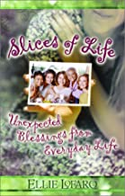 Slices of Life: Unexpected Blessings from Everyday Life
