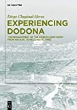 Experiencing Dodona: The Development of the Epirote Sanctuary from Archaic to Hellenistic Times
