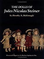The Dolls of Jules Nicolas Steiner