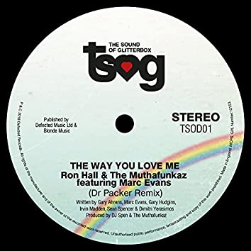 The Way You Love Me (feat. Marc Evans) [Dr Packer Remix]