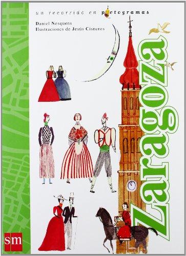 Zaragoza: un recorrido en pictogramas + Mochila (Lecturas pictográficas)