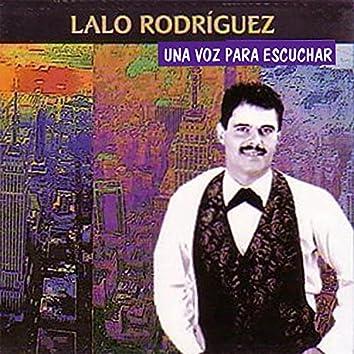 Lalo Rodríguez Una Voz Para Escuchar