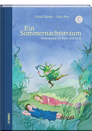 Ein Sommernachtstraum (Shakespeare für Klein und Groß)