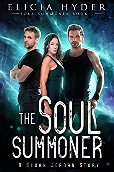 The Soul Summoner by [Elicia Hyder]
