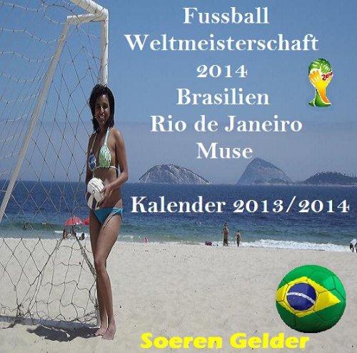 Weltmeisterschaft 2014 Brasilien Rio de Janeiro Muse Foto - Kalender 2013 und 2014