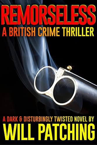 Book: Remorseless - A British Crime Thriller (Doc Powers & D.I. Carver Investigate #1) by Will Patching