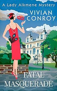 Fatal Masquerade (A Lady Alkmene Cosy Mystery, Book 4) by [Vivian Conroy]