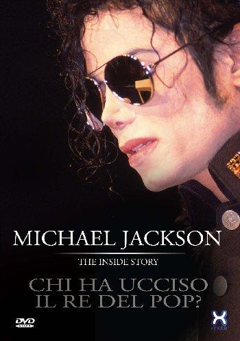 Michael Jackson:Chi Ha Ucciso Il Re Del Pop?