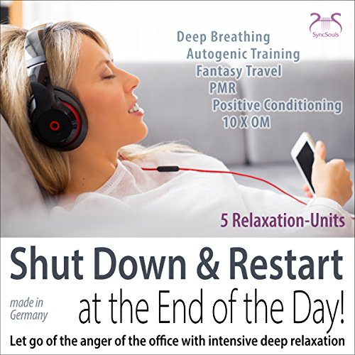 Shut Down & Restart at the End of the Day     Let go of the anger of the office with intensive deep relaxation              By:                                                                                                                                 Franziska Diesmann,                                                                                        Torsten Abrolat                               Narrated by:                                                                                                                                 Colin Griffiths-Brown                      Length: 55 mins     1 rating     Overall 3.0