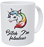 Wampumtuk Unicorn Bitch I'm Fabulous 11 Ounces Funny Coffee Mug Ceramic.