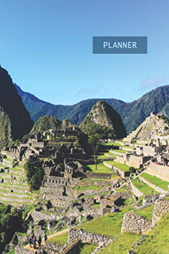 Weekly Planner Machu Picchu Peru: 1 Year Week by Week Planning | 12 Months (January 2021 December 2021) | 6 x 9 Writing Notebook | 53 Pages Datebook ... Goals, Stay Organized & Get Your Stuff Done