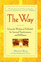 The Way: Using the Wisdom of Kabbalah for Spiritual Transformation and Fulfillment (English Edition)
