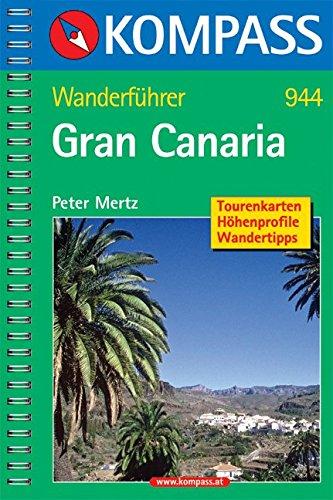 Gran Canaria: Wanderführer mit Tourenkarten, Höhenprofilen und Wandertipps: Tourenkarten. Höhenprofile. Wandertipps