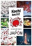 KOCHI KOCHI. LA GUIA DEL VIAJERO EN JAPÓN (SATORI VIAJES)