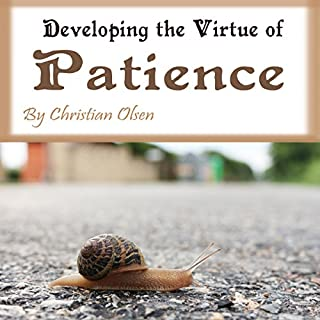 Patience: Developing the Virtue of Patience audiobook cover art