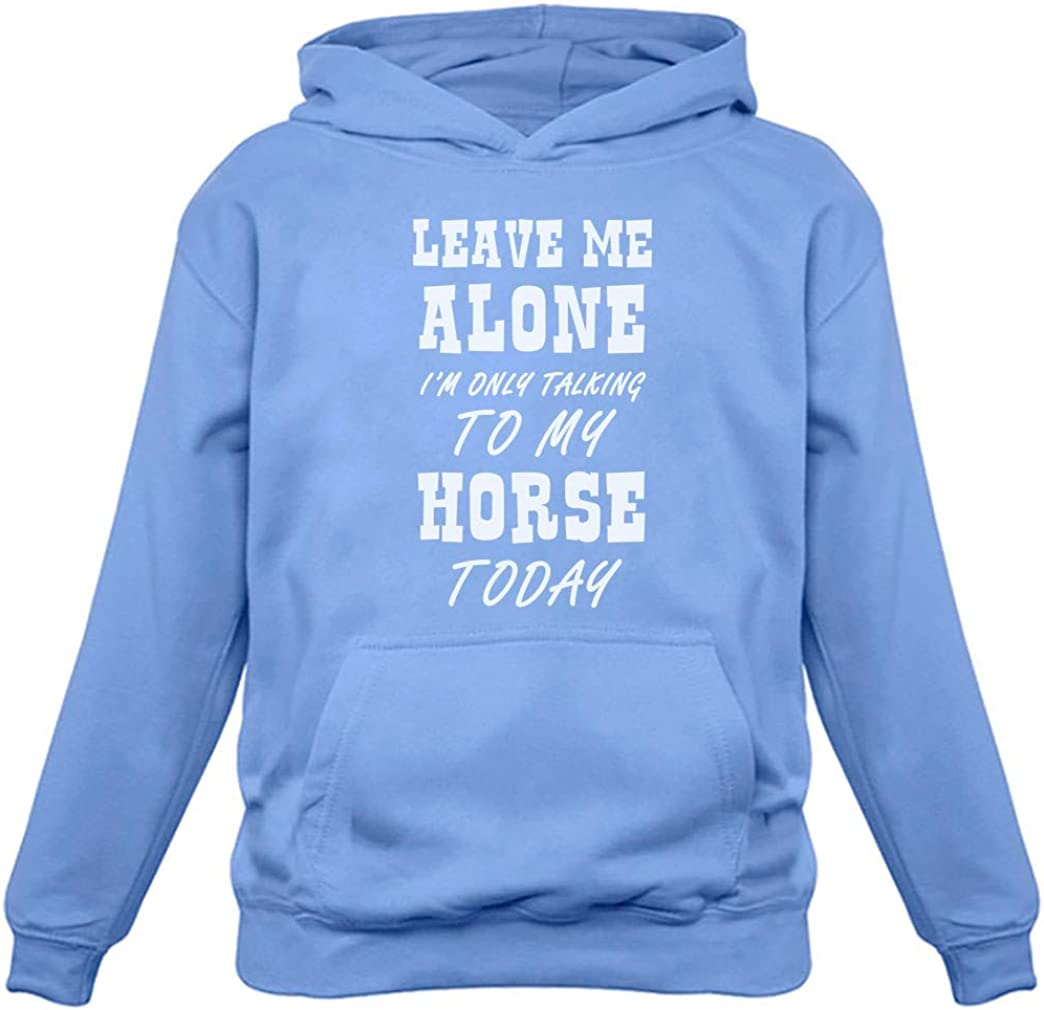 Leave Me Alone I'm Only Talking to My Horse Gift for Horse Lover