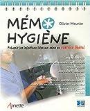 Mémo hygiène - Prévenir les infections liées au soins en exercice libéral. Air, eau, surfaces. Transmission des maladies infectieuses. Antiseptiques. ... matériel pour la visite à domicile.