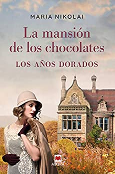 Los años dorados - La mansión de los chocolates 02, Maria Nikolai 51WYMCCO7EL._SY346_