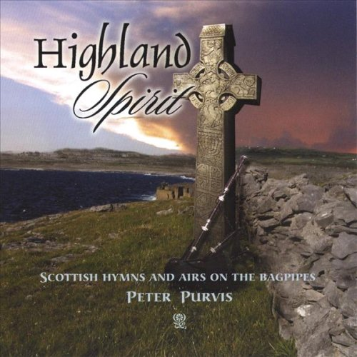 Highland Spirit: Scottish Hymns and Airs on the Bagpipes